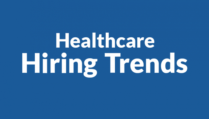 Healthcare Hiring Trends Over the Next Decade