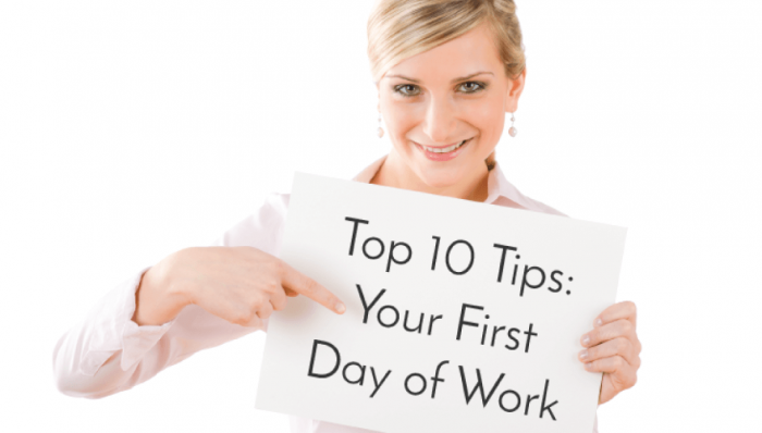 Top 10 Tips: Your First Day of Work