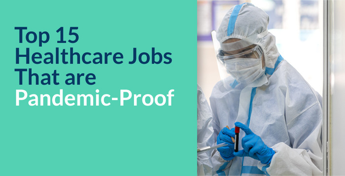 Top 15 Healthcare Jobs That Are Pandemic Proof