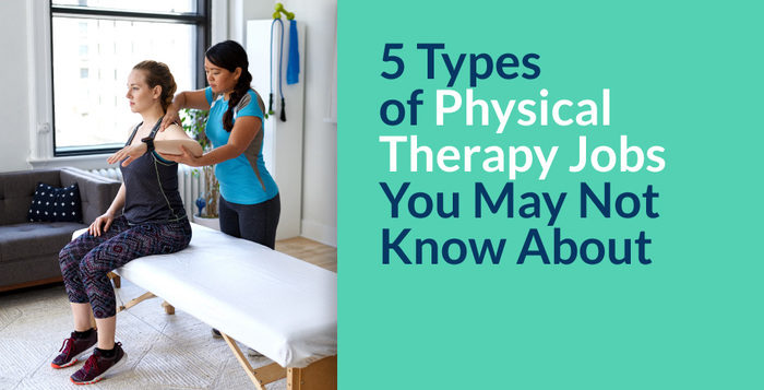 5 Types of Physical Therapy Jobs You May Not Know About