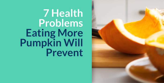 7 Health Problems Eating More Pumpkin Will Prevent