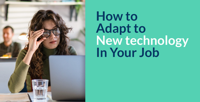 How To Adapt To New Technology In Your Job