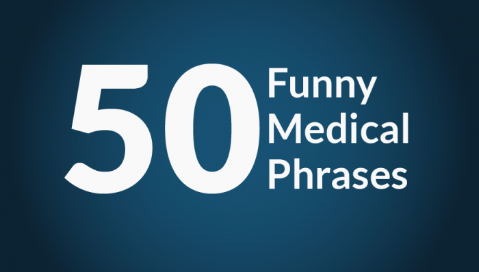 50 Funny Medical Terms and Phrases