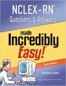 NCLEX-RN Questions and Answers Made Incredibly Easy - Best NCLEX-RN Review Books