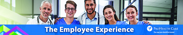 ProHealth Care The Employee Experience